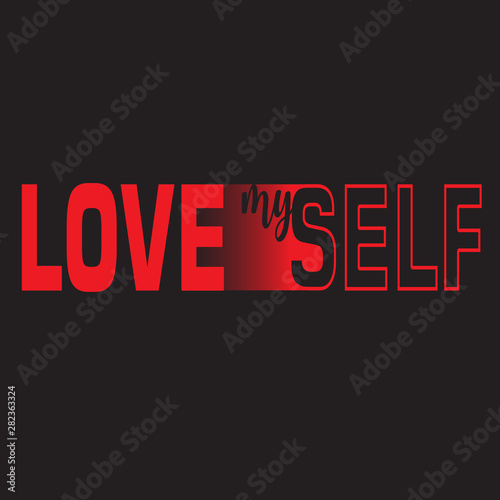 Love myself  Fashion typography quote  Modern calligraphy