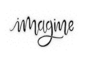 In de dag Positive Typography Imagine Hand lettering, motivational quote