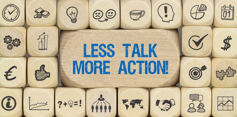 Less Talk.More Action!