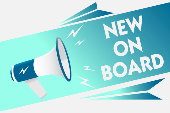 Handwriting text New On Board. Concept meaning Welcome to the team Adaptation Collaboration Someone hired Megaphone loudspeaker speech bubble important message speaking out loud