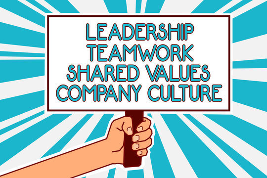 Conceptual hand writing showing Leadership Teamwork Shared Values Company Culture. Business photo text Group Team Success Man hand holding poster important protest message blue background