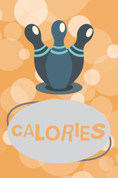 Text sign showing Calories. Conceptual photo Energy released by food as it is digested by the huanalysis body.