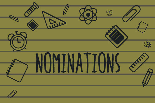 Text sign showing Nominations. Conceptual photo Suggestions of someone or something for a job position or prize.