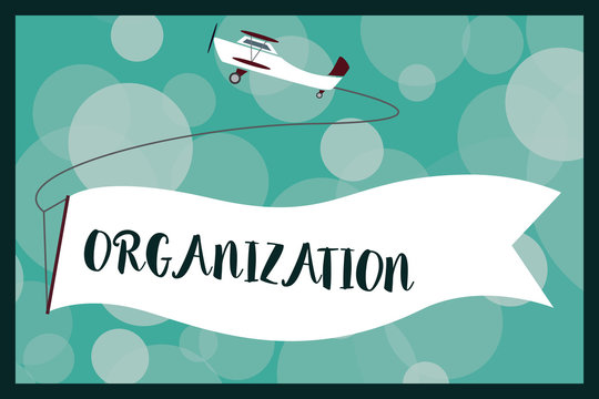 Text sign showing Organization. Conceptual photo Organized group of showing with a particular purpose Business.
