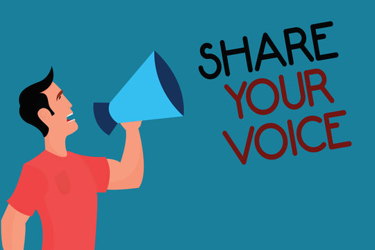 Writing note showing Share Your Voice. Business photo showcasing asking employee or member to give his opinion or suggestion.
