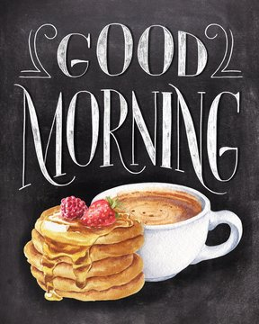 Good morning chalk lettering on black chalkboard background with colorful coffee and pancakes drawing. Hand drawn vintage illustration.