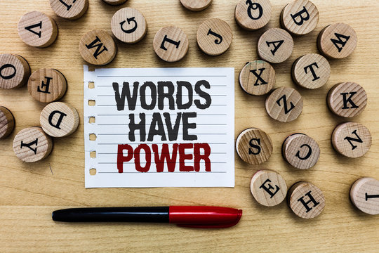 Word writing text Words Have Power. Business concept for Energy Ability to heal help hinder humble and humiliate.
