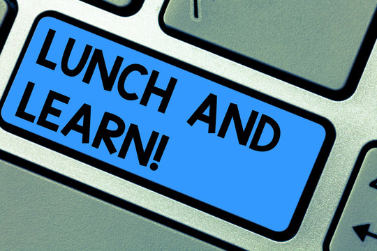 Writing note showing Lunch And Learn. Business photo showcasing Have meal and study motivation for education learning eating Keyboard key Intention to create computer message pressing keypad idea