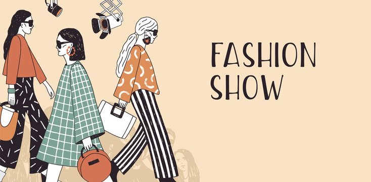 Banner template for fashion show with top models wearing trendy seasonal clothes walking along runway or doing catwalk. Colorful hand drawn vector illustration for event promotion, advertisement.