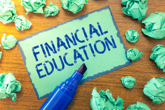 Handwriting text Financial Education. Concept meaning Understanding Monetary areas like Finance and Investing.