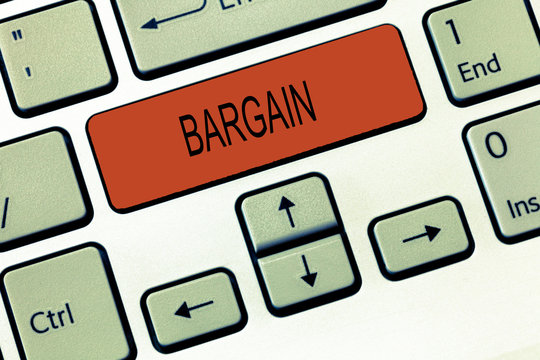 Word writing text Bargain. Business concept for Negotiate terms and conditions of transaction ask for discount.
