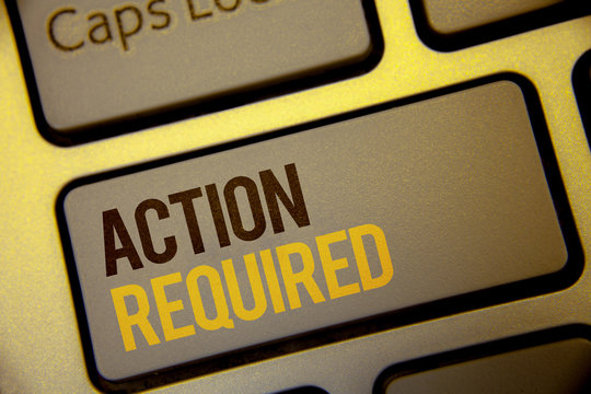 Handwriting text Action Required. Concept meaning Important Act Needed Immediate Quick Important Task Text two Words written Computer Keyboard Left Shift Key Button work press