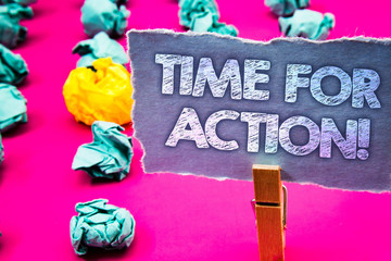 Writing note showing Time For Action Motivational Call. Business photo showcasing Urgency Move Encouragement Challenge Work Words torn paper wooden clip pink background crumbled yellow blue note