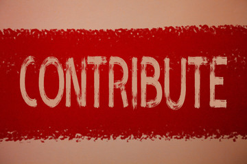 Text sign showing Contribute. Conceptual photo Strategy Decision Teamworking For Achiving Common Successful Goal Ideas messages red paint painting light brown background messy intentions