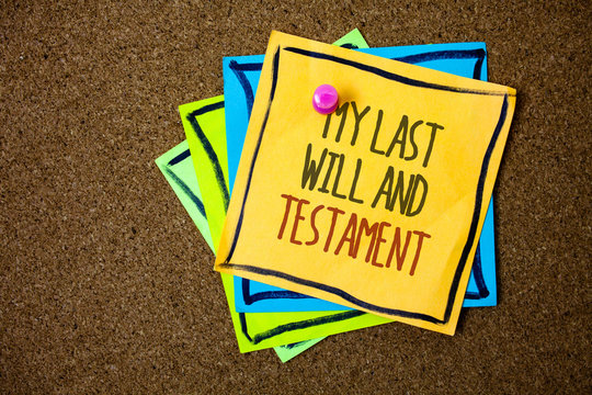 Writing note showing My Last Will And Testament. Business photo showcasing List of things to be made after his or her death Papers beautiful colours messages feelings card birthday valentine