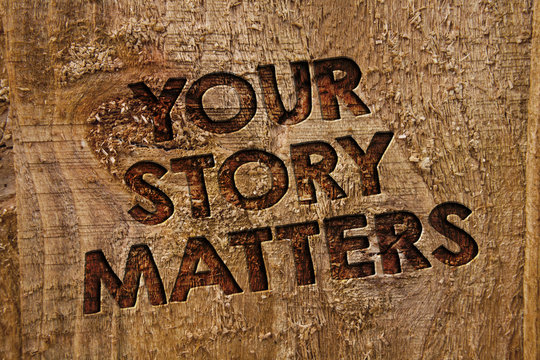 Word writing text Your Story Matters. Business concept for share your experience Diary Express feelings in writing Message banner wood information board post plywood natural brown art