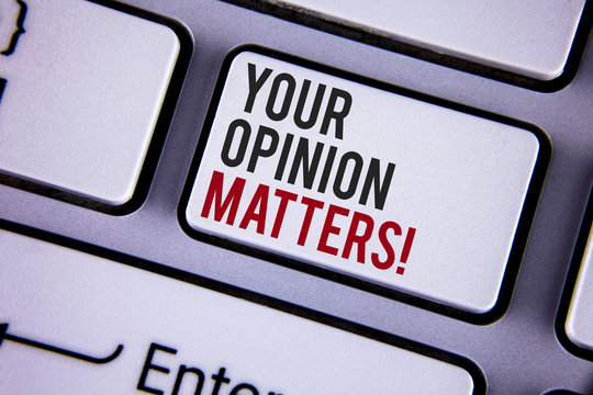 Writing note showing Your Opinion Matters Motivational Call. Business photo showcasing Client Feedback Reviews are important written white keyboard key with copy space. Top view.