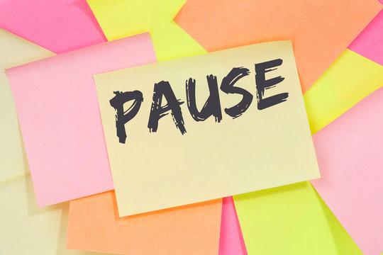Pause Mittagspause Erholung Arbeit Business Konzept Notizzettel