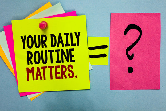 Text sign showing Your Daily Routine Matters. Conceptual photo Have good habits to live a healthy life Bright colorful sticky notes with text pin together equal and question mark