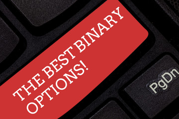 Writing note showing The Best Binary Options. Business photo showcasing Great financial option fixed monetary amounts Keyboard key Intention to create computer message pressing keypad idea