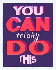 Motivational quote typography poster You can totally do this