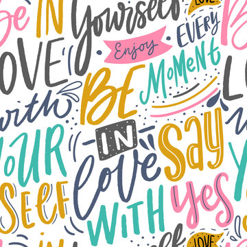 Modern hand lettering seamless pattern with motivational phrase be in love with yourself. Typography sayings background for textile, wallpaper.