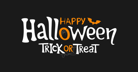 Happy Halloween and Trick or Treat vector text banner on black background for Halloween day.