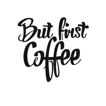 But First, Coffee handwritten lettering