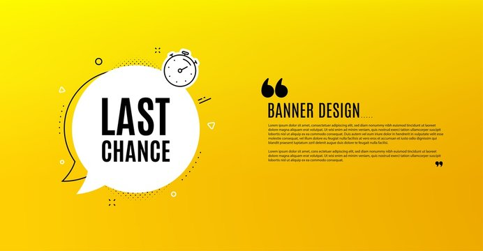 Last chance Sale. Yellow banner with chat bubble. Special offer price sign. Advertising Discounts symbol. Coupon design. Flyer background. Hot offer banner template. Vector