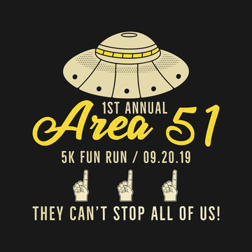 Storm Area 51 - They Cant Stop All Of Us graphic for T-SHirt and other prints. 5k fun run. September 20. With UFO aliens. Stock vector badge