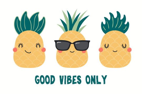 Collection of cute funny pineapples, with quote Good Vibes Only. Isolated objects on white background. Hand drawn vector illustration. Flat style design. Color drawing. Concept for summer kids print.