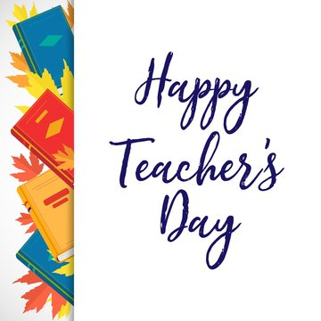 Vector poster Happy Teachers Day with books and autumn leaves on white background. World Teachers day concept with text. School festive greeting card.