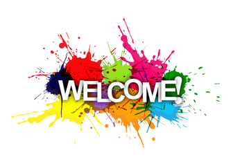 WELCOME! The phrase on the colored spray paint.