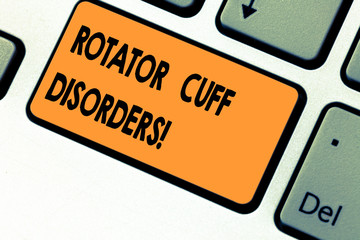 Text sign showing Rotator Cuff Disorders. Conceptual photo tissues in the shoulder get irritated or damaged Keyboard key Intention to create computer message pressing keypad idea