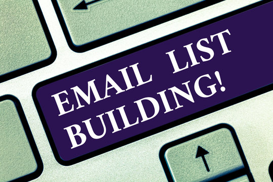 Text sign showing Email List Building. Conceptual photo allows distribution of information analysisy Internet users Keyboard key Intention to create computer message pressing keypad idea