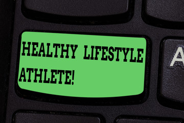 Writing note showing Healthy Lifestyle Athlete. Business photo showcasing Good nutrition and a...