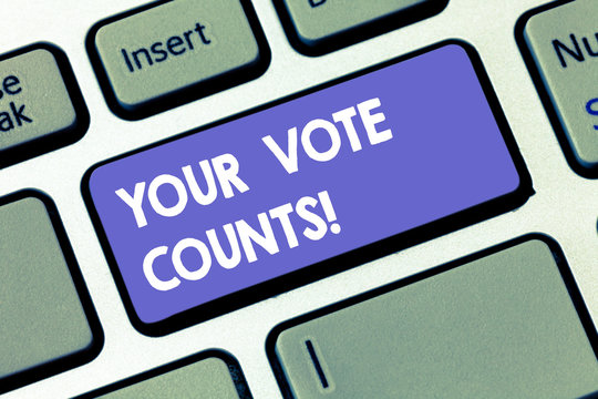 Writing note showing Your Vote Counts. Business photo showcasing Make an election choose whoever you think is better Keyboard key Intention to create computer message pressing keypad idea