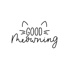 Good morning handwritten lettering card vector illustration. Conceptual phrase with funny cat ears and alligraphic design inscription means wishes good morning for motivation, mug, t-shirt print
