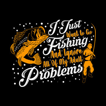 I Just Want to Go Fishing and Ignore All of My Adult Problems