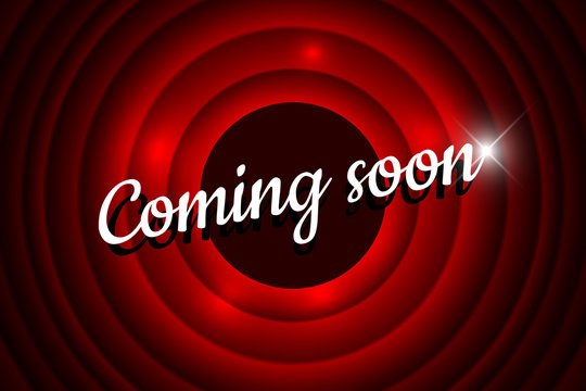 Coming soon handwrite title on red round background. Old cinema movie circle promotion announcement screen. Vector retro scene advertising poster template illustration