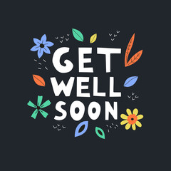Get well soon vector text on black background. Lettering with flowers and leaves for invitation and greeting card, prints and posters. Hand drawn inscription, calligraphic design