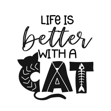 life is better with a cat - funny hand drawn vector saying with dog paw.