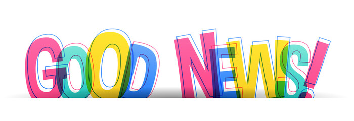 Papier Peint - Good news! Creative vector colorful letters isolated on a white background. Typography banner card.