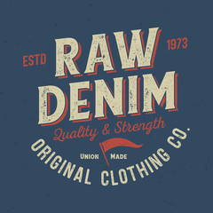 Raw Denim / Quality & Strength - Tee Design For Printing