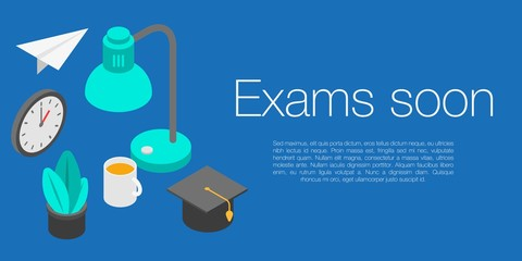 Exams soon concept banner. Isometric illustration of exams soon vector concept banner for web design