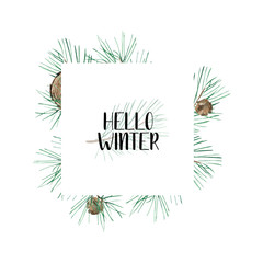 Watercolor frame with pine branch and pinecone, isolated on white. Hand drawn winter illustration. Perfect for wrapping paper, print, invitation, sticker