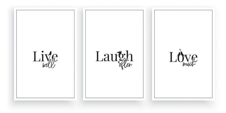 Live well, Laugh often, Love much, vector, minimalist three pieces poster design isolated on white background,  motivational, inspirational love quotes, wordings, lettering, wall decals, wall art
