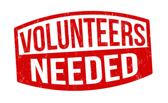 Volunteers needed sign or stamp