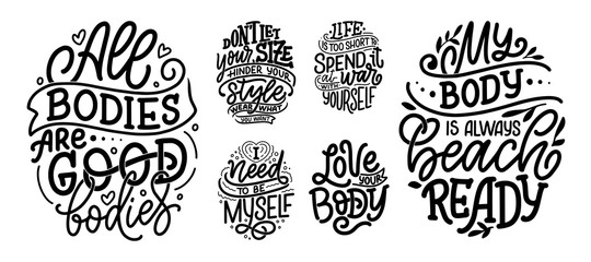 Set with body positive lettering slogans for fashion lifestyle design. Motivation typography posters and prints. Vector illustration.