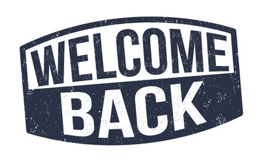 Welcome back sign or stamp